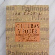 Libros: CULTURAS Y PODER. INTERACCIÓN Y ASIMETRÍA ENTRE CULTURAS EN EL CONTEXTO DE GLOBALIZACIÓN.. Lote 88179960