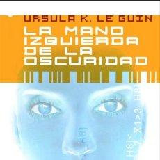 Livros: LA MANO IZQUIERDA DE LA OSCURIDAD. Lote 70830171
