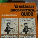 Libros: LIBRO DE JOSE LUIS MARTIN YA ESTAS UN POCO CAROZA QUICO. Lote 91100805