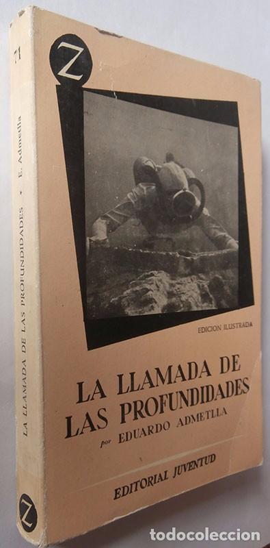 LA LLAMADA DE LAS PROFUNDIDADES . EDUARDO ADMENTLLA. 1961 CAMPEÓN DE INMERSIÓN (Libros Nuevos - Ocio - Otros)