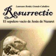 Libros: RESURRECTIO : EL SEPULCRO VACÍO DE JESÚS DE NAZARET SEKOTIA EDITORIAL. Lote 95777938