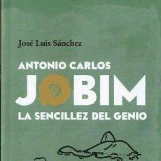 Libros: ANTONIO CARLOS JOBIM: LA SENCILLEZ DEL GENIO LEQTOR UNIVERSAL. Lote 95846946
