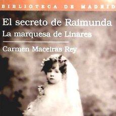 Libros: EL SECRETO DE RAIMUNDA, LA MARQUESA DE LINARES SÍLEX EDICIONES, S.L.. Lote 95847043