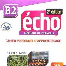 Libros: ÉCHO B2: CAHIER PERSONNEL D'APPRENTISSAGE CLE INTERNATIONAL. Lote 95847256