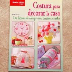 Libros: LIBRO MANUALIDADES COSTURA Y DECORACIÓN DECORAR CASA A ESTRENAR ED DRAC. Lote 101286643