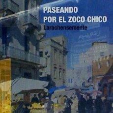 Libros: PASENADO ZOCO CHICO EDICIONES DEL GENAL. Lote 103766104