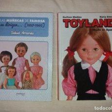 Libros: LIBRO TOYLAND MADE IN SPAIN Y LAS MUÑECAS DE FAMOSA SE DIRIGEN 1957-1969. Lote 109104515