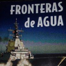 Libros: FRONTERAS DE AGUA. Lote 110205371