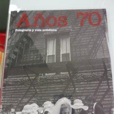Libros: AÑOS 70 FOTOGRAFÍA Y VIDA COTIDIANA. Lote 111053680
