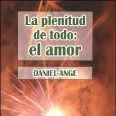 Libros: LA PLENITUD DE TODO: EL AMOR. Lote 115572410
