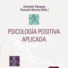 Libros: PSICOLOGÍA POSITIVA APLICADA. Lote 115572420
