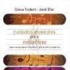 Libros: CUIDADOS MUSICALES PARA CUIDADORES. Lote 115572438