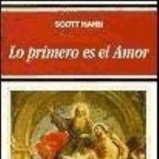 Libros: LO PRIMERO ES EL AMOR. Lote 115572451