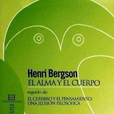 Libros: ALMA Y EL CUERPO, EL. EL CEREBRO Y EL PENSAMIENTO UNA ILUSIO. Lote 115575755