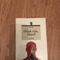 Libros: ¿DONDE ESTAS, AHMED?. Lote 120770199
