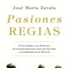 Libros: PASIONES REGIAS PLAZA & JANÉS. Lote 104160266