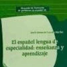 Libros: EL ESPAÑOL LENGUA DE ESPECIALIDAD ENSEÑANZA Y APRE ESPAÑOL LENGUA EXTRANJERA . Lote 70769747
