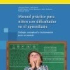 Libros: MANUAL PRÁCTICO PARA EL NIÑO CON DIFICULTADES EN EL APRENDIZAJE. Lote 70597041
