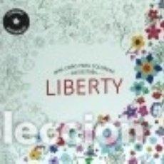 Libros: LIBERTY (MINI LIBRO PARA COLOREAR. ANTIESTRÉS) RBA. Lote 70707557