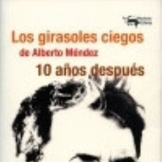 Libros: LOS GIRASOLES CIEGOS DE ALBERTO MÉNDEZ 10 AÑOS DESPUÉS A. MACHADO LIBROS S. A.. Lote 70764135