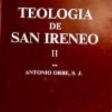 Libros: TEOLOGÍA DE SAN IRENEO. II: COMENTARIO AL LIBRO V DEL. Lote 70903391
