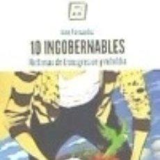 Libros: 10 INGOBERNABLES: HISTORIAS DE TRANSGRESIÓN Y REBELDÍA LIBROS DEL KO, SLL. Lote 70949914