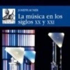 Livros: LA MÚSICA EN LOS SIGLOS XX Y XXI EDICIONES AKAL. Lote 103765491