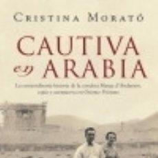 Libros: CAUTIVA EN ARABIA PLAZA & JANÉS. Lote 70985385