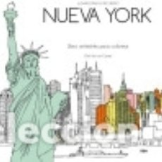 Libros: NUEVA YORK SECRETO (LIBRO ANTIESTRES PARA COLOREAR) INTEGRAL RBA. Lote 70707453
