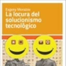 Livros: LA LOCURA DEL SOLUCIONISMO TECNOLÓGICO KATZ EDITORES. Lote 70952642