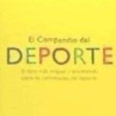 Libros: EL COMPENDIO DEL DEPORTE : EL LIBRO MÁS ORIGINAL Y DIVERTIDO SOBRE LAS CURIOSIDADES DEL DEPORTE PUBL. Lote 70667414