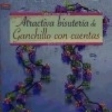 Livres: ATRACTIVA BISUTERIA DE GANCHILLO CON CUENTAS. Lote 120889628