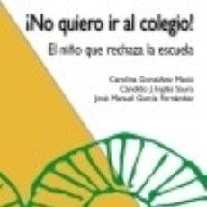 Libros: ¡NO QUIERO IR AL COLEGIO!. Lote 113076336