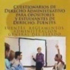 Libros: CUESTIONARIOS DE DERECHO ADMINISTRATIVO PARA OPOSITORES Y ESTUDIANTES DE DERECHO. FUENTES.: TESTS. Lote 127050196