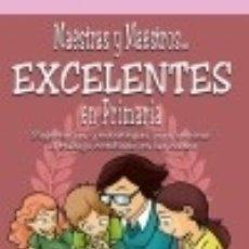 Libros: MAESTRAS Y MAESTROS... EXCELENTES EN PRIMARIA. Lote 70882531