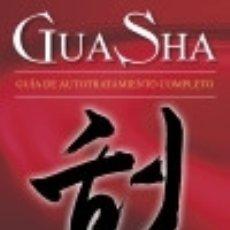 Libros: GUA SHA. GUÍA DE AUTOTRATAMIENTO COMPLETO SIRIO. Lote 70940490