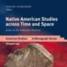 Libros: NATIVE AMERICAN STUDIES ACROSS TIME AND SPACE: ESSAYS ON THE INDIGENOUS AMERICAS (HARDBACK) UNIVERS. Lote 70992113
