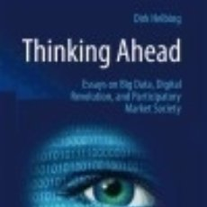 Libros: THINKING AHEAD - ESSAYS ON BIG DATA, DIGITAL REVOLUTION, AND PARTICIPATORY MARKET SOCIETY. Lote 70993877