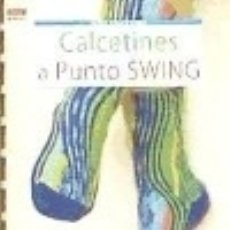 Libros: CALCETINES A PUNTO SWING. Lote 120898338
