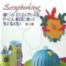 Libros: SCRAPBOOKING. IDEAS CREATIVAS PARA DECORAR SU CASA: IDEAS CREATIVAS PARA DECORAR SU CASA EDICIONS LL. Lote 70937866