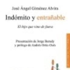 Livros: INDÓMITO Y ENTRAÑABLE. EL HIJO QUE VINO DE FUERA. Lote 110860988