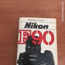 Libros: ANTIGUO LIBRO DE CAMARA FOTOGRAFICA NIKON F90. Lote 127928651
