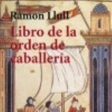 Libros: LIBRO DE LA ORDEN DE CABALLERÍA. Lote 128222144