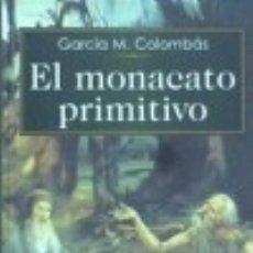 Libros: EL MONACATO PRIMITIVO. Lote 128339816