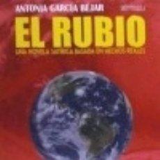 Libros: EL RUBIO. UNA NOVELA SATÍRICA BASADA EN HECHOS REALES. Lote 128339852