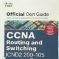 Libros: CCNA ROUTING AND SWITCHING ICND2 200-105 OFFICIAL CERT GUIDE. Lote 128435459