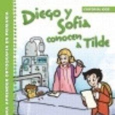 Libros: DIEGO Y SOFÍA CONOCEN A TILDE. Lote 128435478