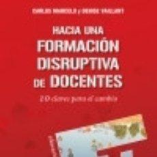 Libros: HACIA UNA FORMACIÓN DISRUPTIVA DE DOCENTES. Lote 128435484