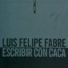 Libros: ESCRIBIR CON CACA. Lote 128435486