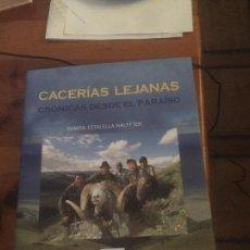 Libros: LIBRO CACERÍAS LEJANAS, CRÓNICAS DESDE EL PARAÍSO POR RAMÓN ESTALELLA HALFFTER. Lote 145484769